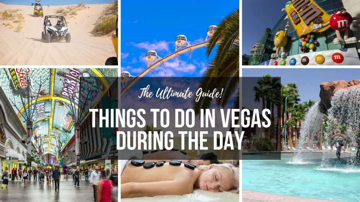 Things to Do in Vegas During the Day